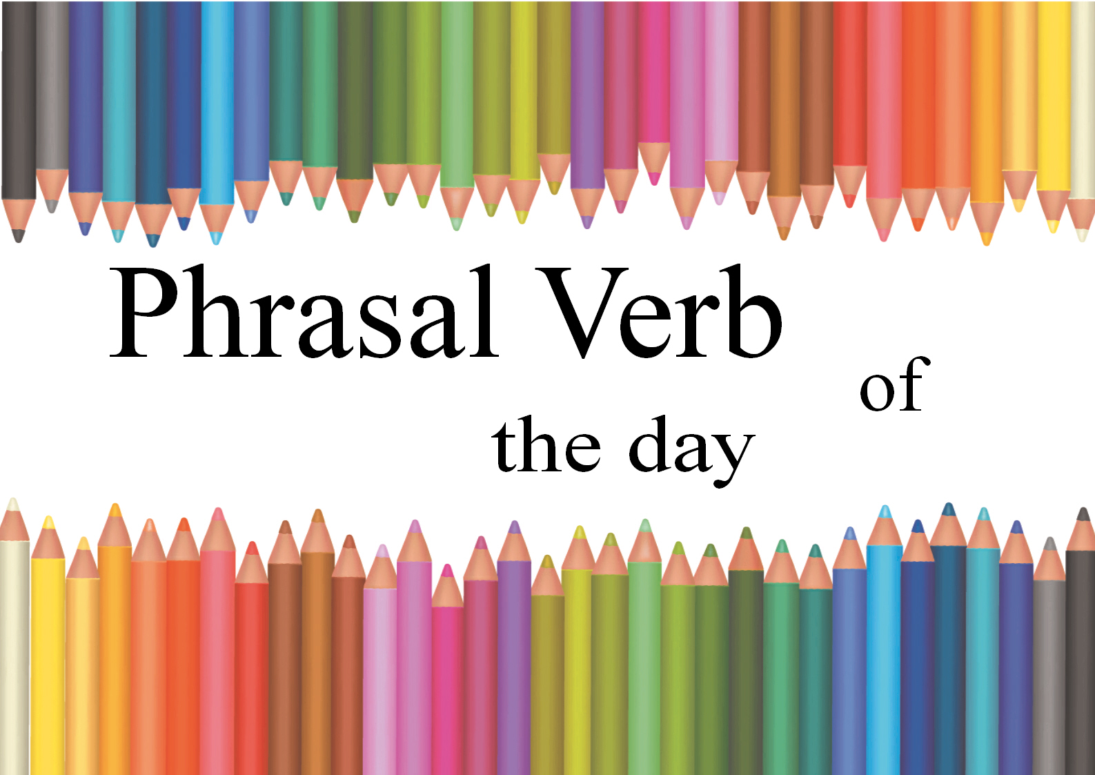 phrasal verb of the day