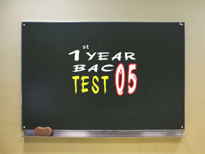 1st Year Bac Test 05