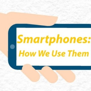 Smartphone: How We Use Them