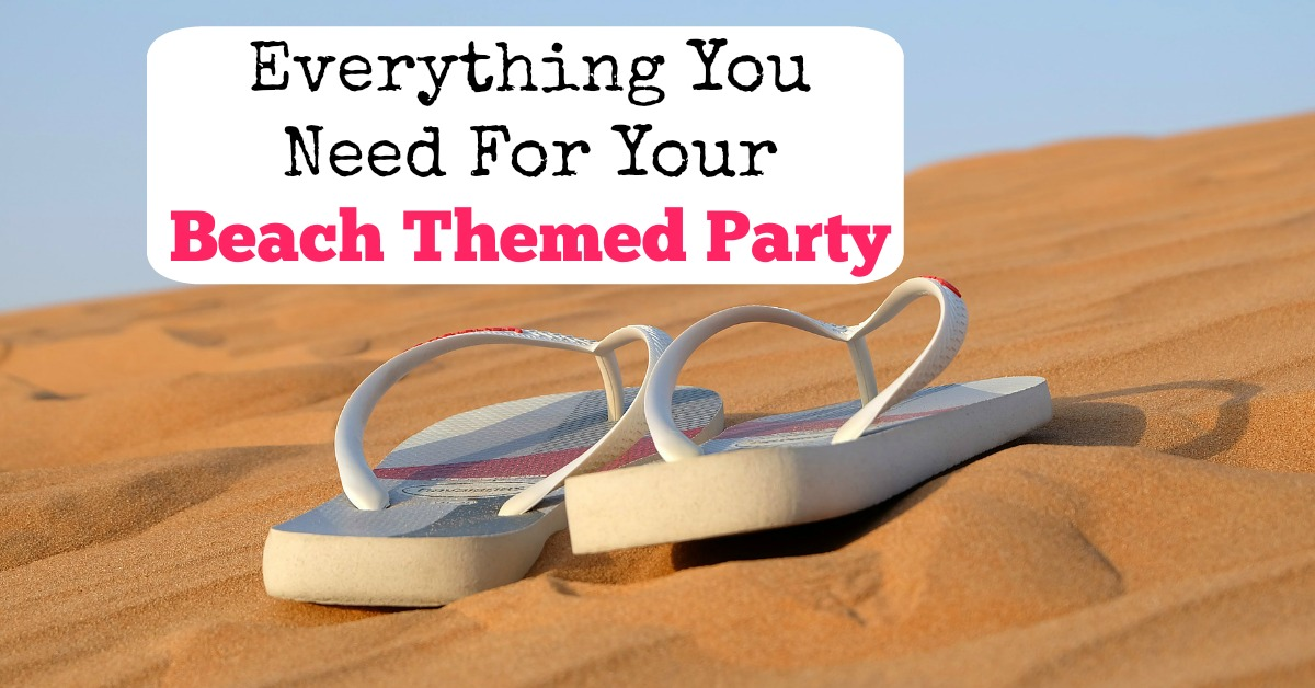 Everything You Need For Your Beach Themed Party  My Teen Guide