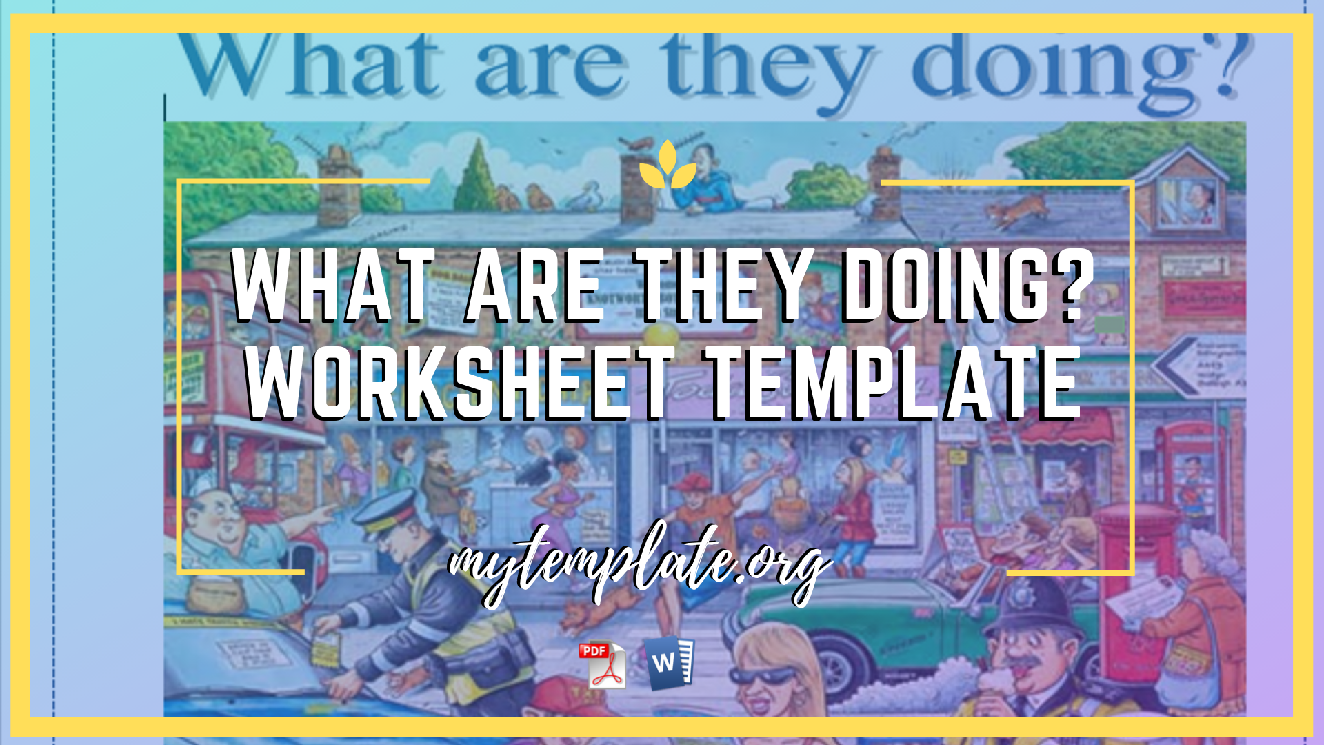 What are they doing? Worksheet Template