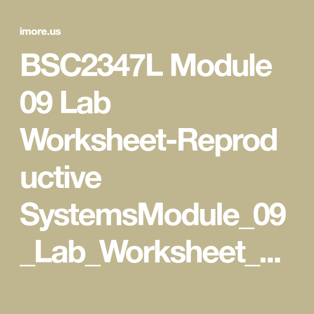 BSC2347L Module 09 Lab Worksheet Reproductive Systems