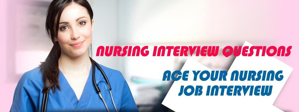 Frequently Asked Nursing School Interview Questions and Answers How to Prepare