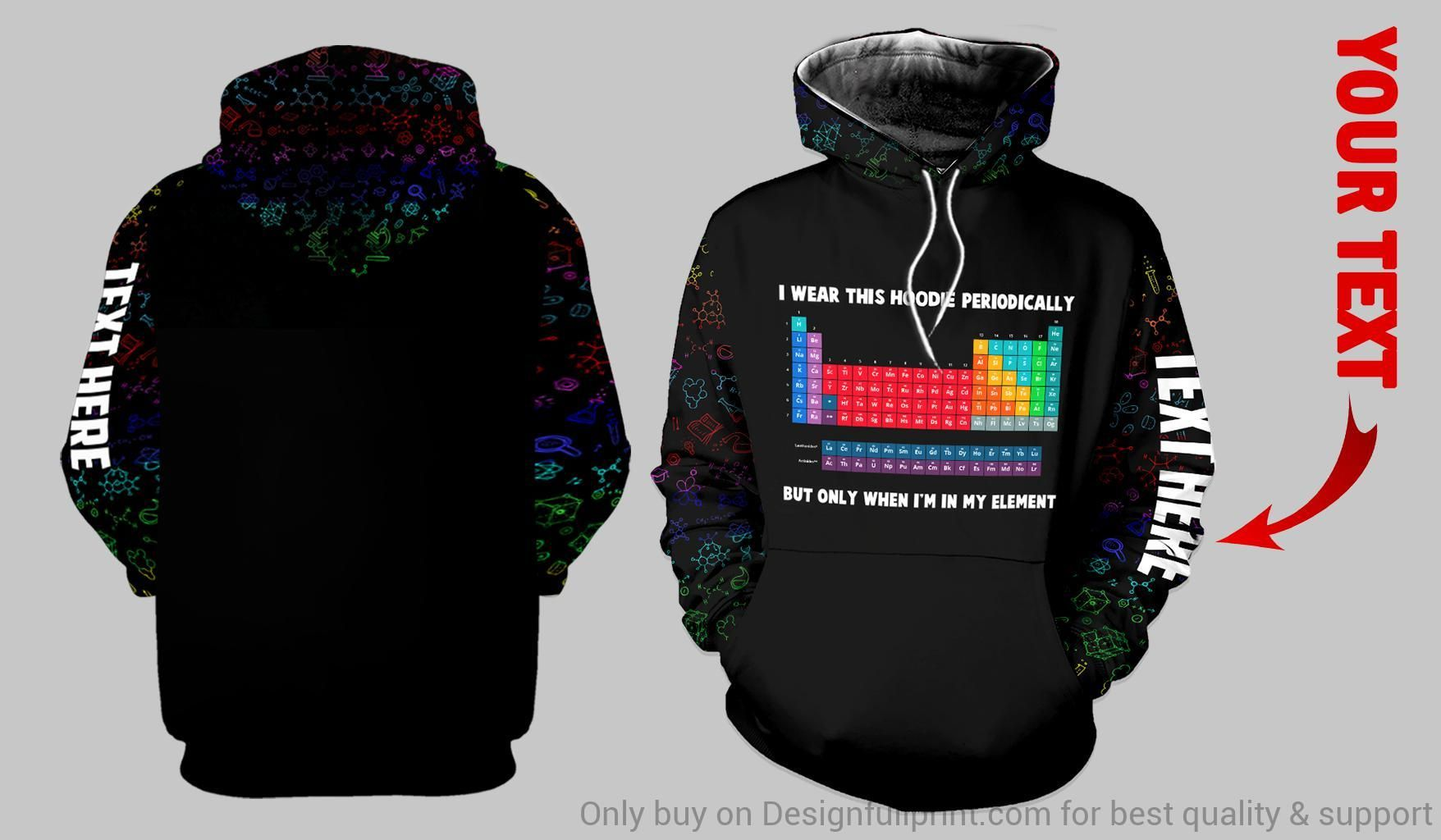 Personalized I Wear This Hoo Periodically But ly When I m In My Element US Uni Size Hoo