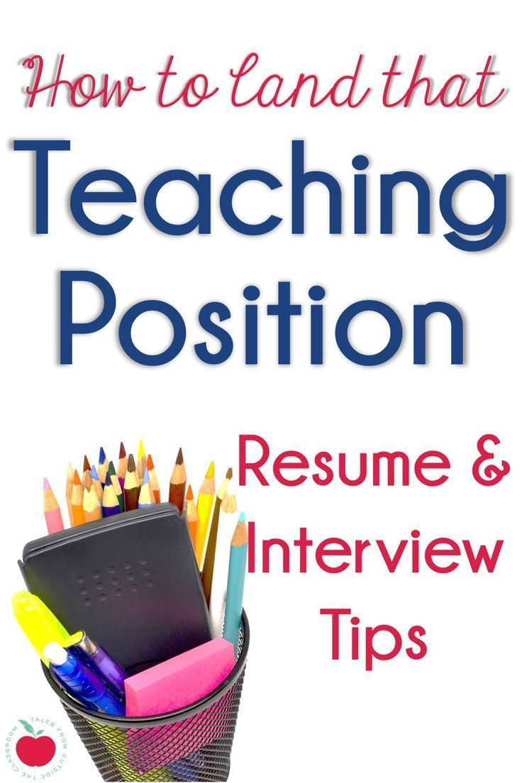 How To Land that Teaching Position Teacher Resume & Interview Tips