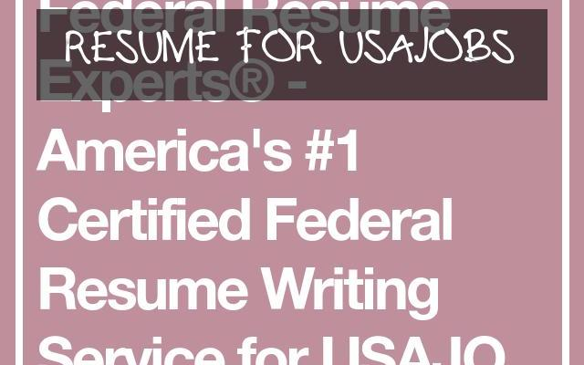 Resume for Usajobs Of Federal Resume Experts America S 1 Certified Federal Resume Writing Service for Usajobs Federal Resumes for Federal Jobs Federal Resume Service Federal Resume Writing Services for Usajobs Certified Federal Resume Writers for Usajobs the Federal Governments Ficial Jobs Site for Federal Jobs Usajobs Veterans Certified Federal Resume Writing Usajobs Federal Resume Services Usajobs Certified Federal Resume Service Usajobs Federal Resume Builder Usajobs Federal Resumes