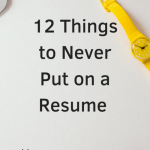 Resume Tips and Tricks Of 12 Things to Never Put On A Resume — Blue Sage Career Strategies