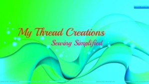 My Thread Creations Sewing Tutorials