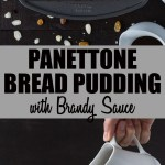 Two photos of Panettone Bread Pudding with Brandy Sauce: one overhead of pan, one straight on pouring sauce onto pudding slice.