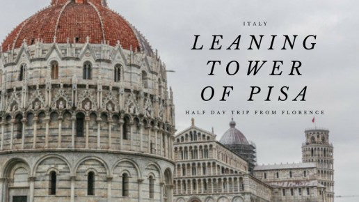 Leaning Tower of Pisa: A perfect half day trip from Florence on a budget