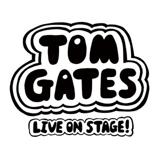 See Tom Gates Live On Stage in 25 theatres nationwide with