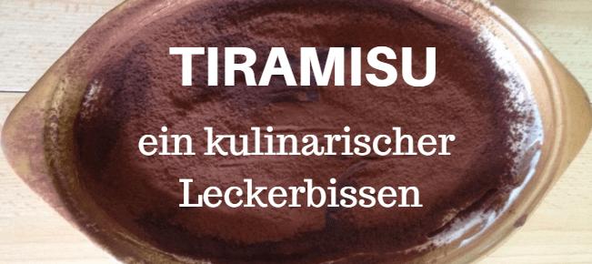 Tiramisu ein kulinarischer Leckerbissen