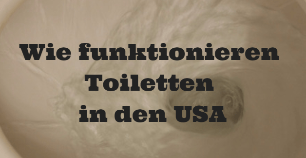 Wie funktionieren Toiletten in den USA