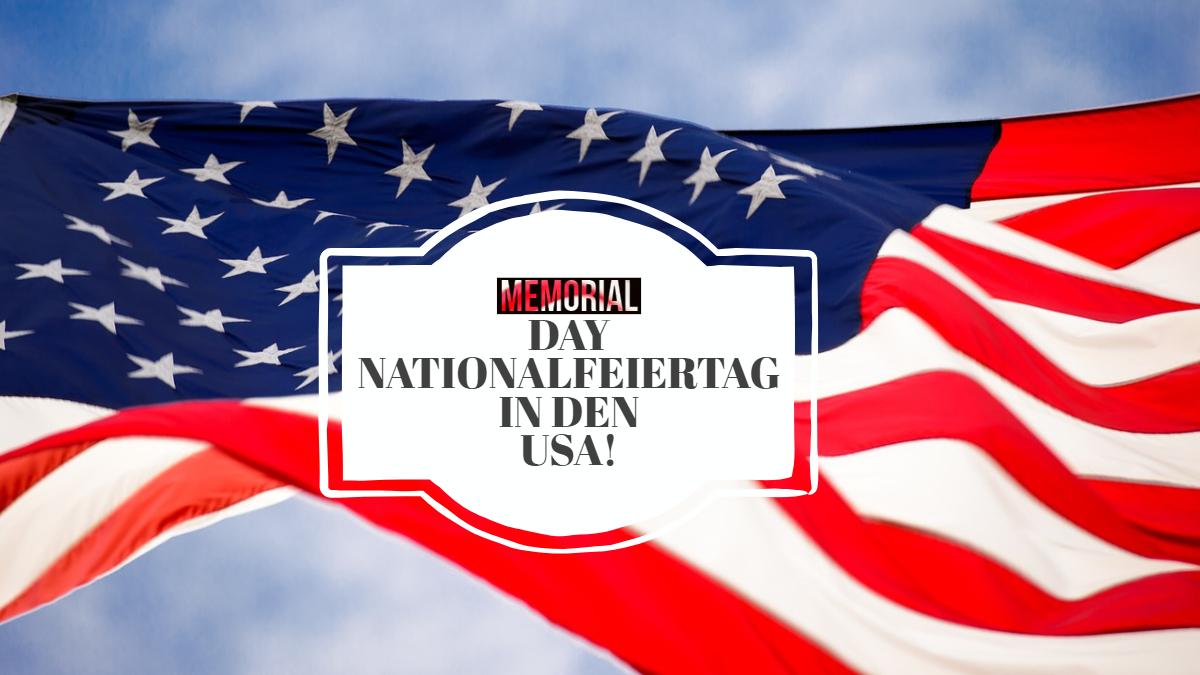 MEMORIAL DAY  | NATIONALFEIERTAG IN DEN USA!