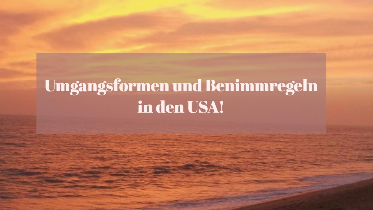 Umgangsformen und Benimmregeln in den USA!