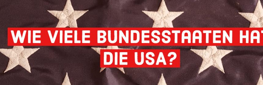 Wie viele Bundesstaaten hat die USA?