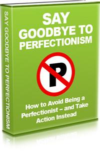 Goodbye perfectionism
