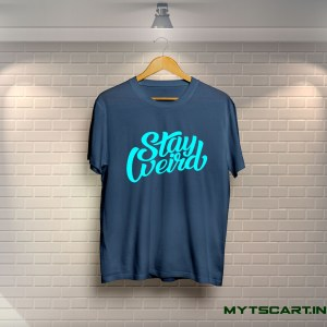 Stay Weird Sky Blue T shirt
