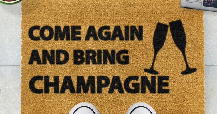 Come Again & Bring Champagne!