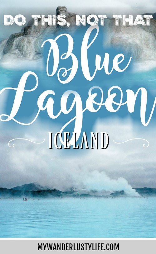 Do This, Not That // Iceland's Need-To-Know Blue Lagoon Tips