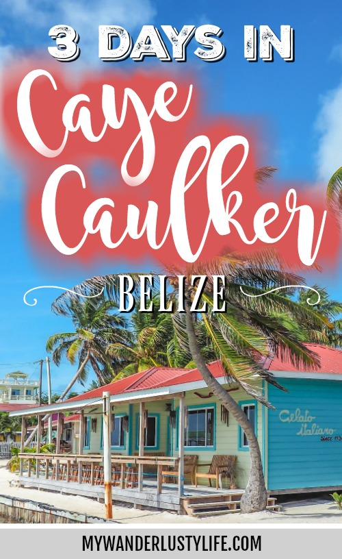 3 Days in Caye Caulker, Belize // How Slow Can You Go?