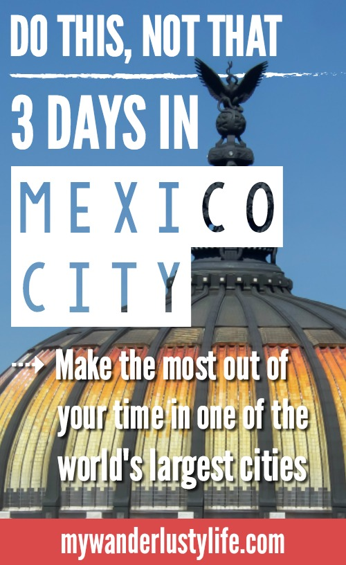 Do This, Not That // 3 Days in Mexico City | Dos and don'ts | Mexico Travel tips | altitude sickness | Casa Azul | Frida and Diego | xochimilco | Mexican food | lucha libre wrestling | best views in Mexico | Uber | Condessa | Tequila and Mezcal | Aeromexico | Zocala | Margaritas | Palacio des Bellas Artes