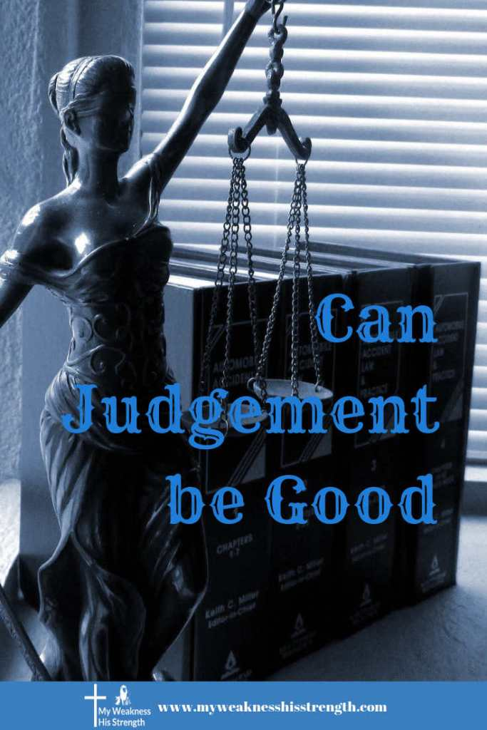 What do you think of judgement? Can it be good or is it always a negative? I think judgement can be a good thing, and we just have a negative concept of what it is. Let us look at what the Bible has to say about judgement. #judgement #Bible #faith #Ibelieve #faithwriter #myweaknesshisstrength #godlywoman #Godwisdom #Godconfidence #trial #rewards #punishment #grace