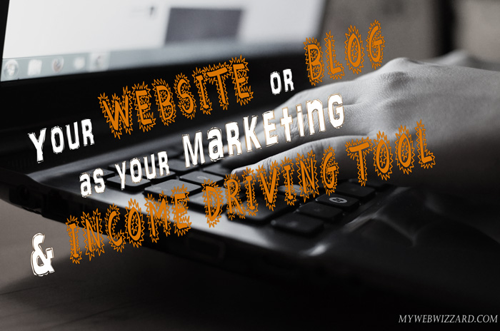 Website as marketing and Income driving tool