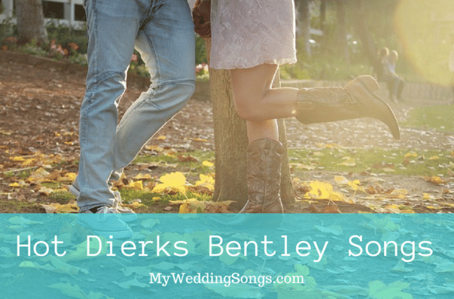 Dierks Bentley Songs You and Guests Will Love  My Wedding