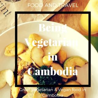 Vegetarian in Cambodia, Vegetarian food in Siem Reap and Phnom Penh