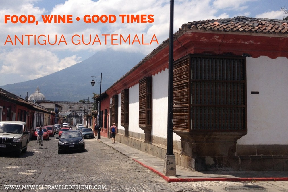 Why I love family friendly Antigua Guatemala
