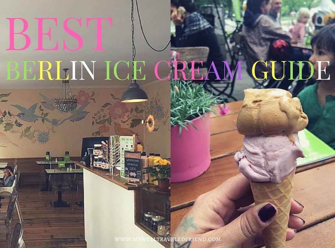 BEST BERLIN ICE CREAM GUIDE a family frindly guide to icecream in Berlin www.mywelltraveledfriend.com