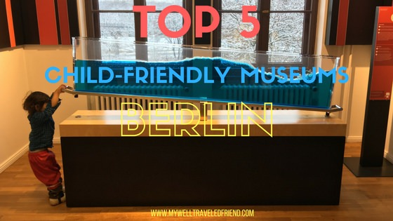 Berlin's TOP 5 child-friendly museums