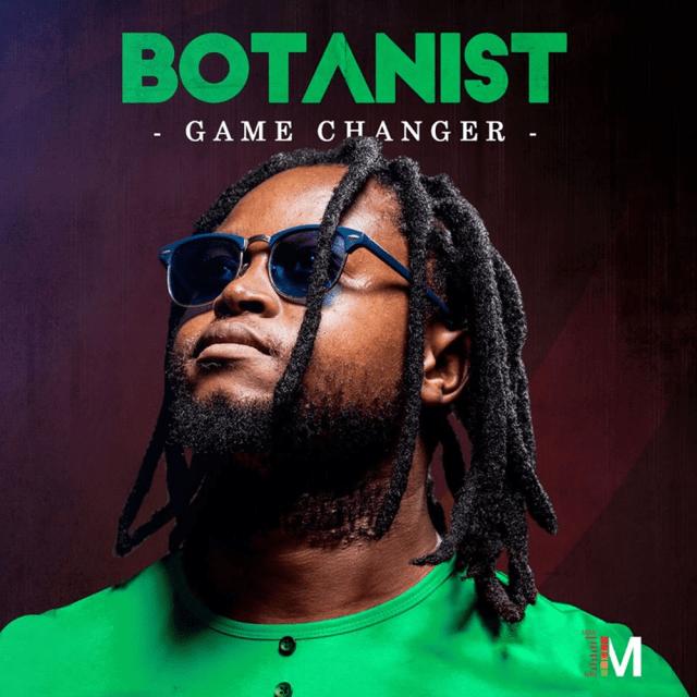 Botanist - Game Changer