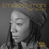 Empress Imani - Over Tonight