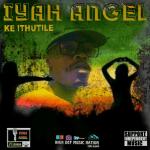 Iyah Angel - Ke ithutile