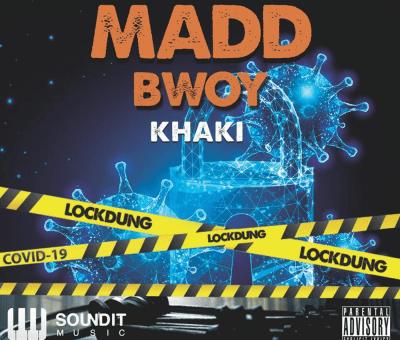 Madd Bwoy Khaki - Rules and Laws Lockdung