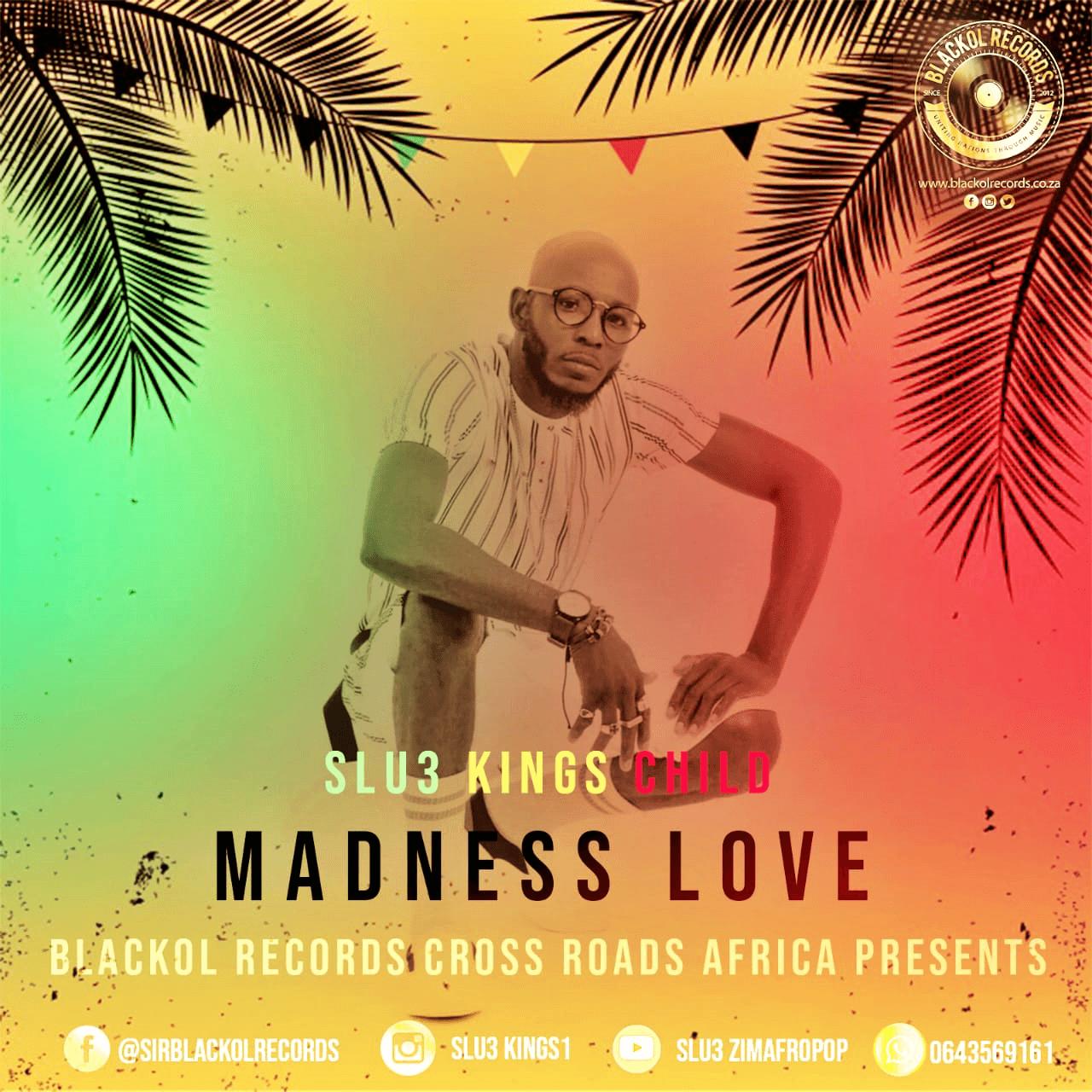 Slu3 Kings Child - Madness Love