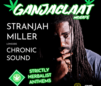 Stranjah Miller and Chronic Sound Ganjaclaat Mixtape