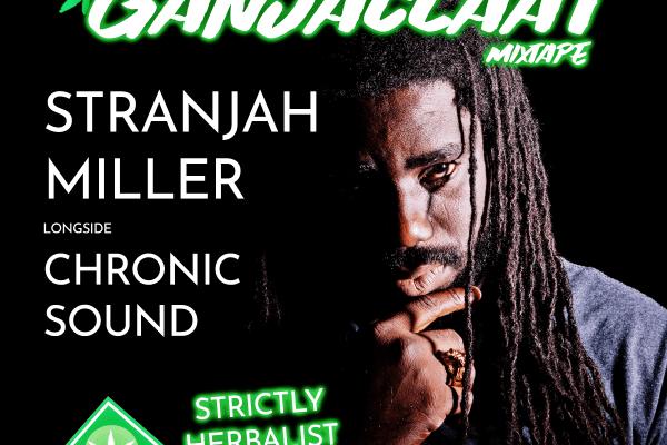 Stranjah Miller and Chronic Sound Ganjaclaat Mixtape