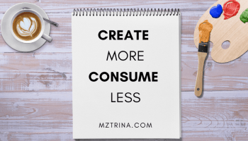 Mztrina.com Blog Header Create More Consume Less
