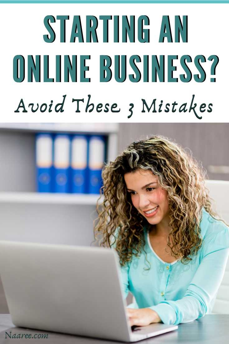 3 Mistakes To Avoid When Starting An Online Business