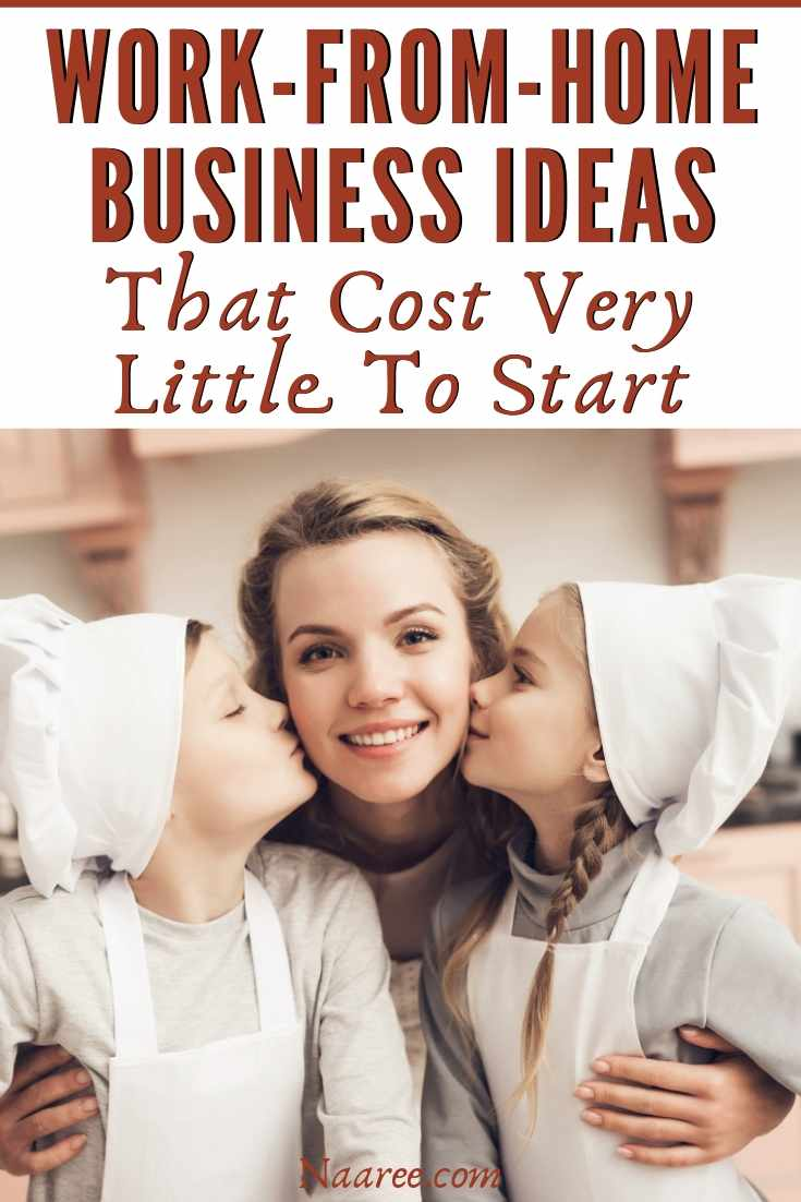 Work-From-Home Business Ideas That Cost Very Little To Start