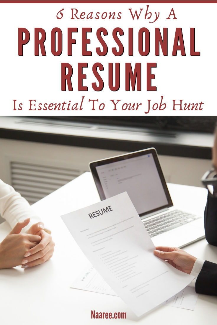 6 Reasons Why A Professional Resume Is Essential To Your Job Hunt