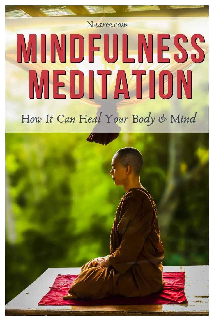 Mindfulness Meditation Can Heal Your Body And Mind