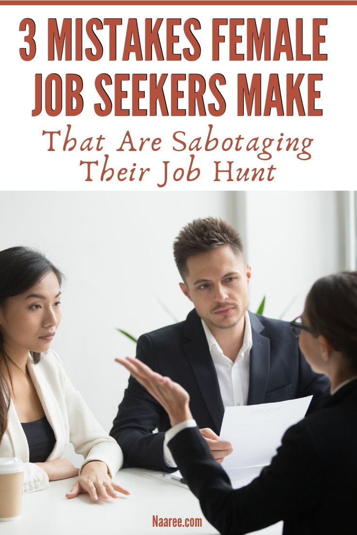 3 Mistakes Female Job Seekers Make That Are Sabotaging Their Job Hunt