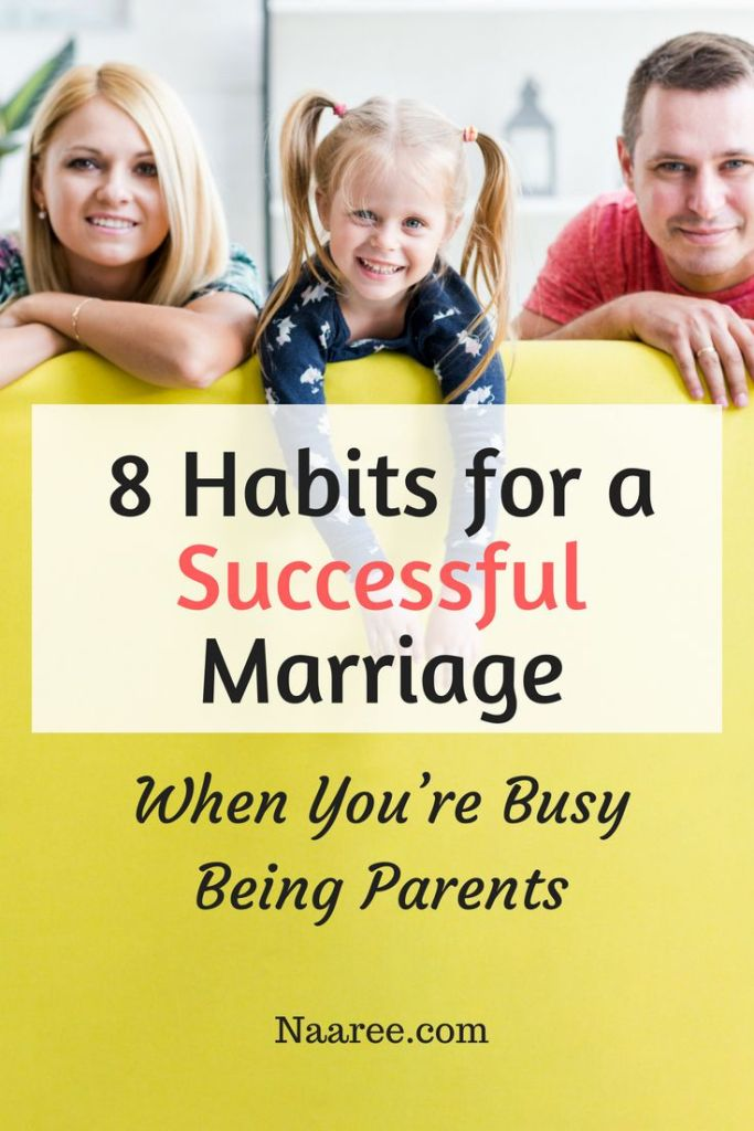 8 Habits For A Successful Marriage When You're Busy Being Parents
