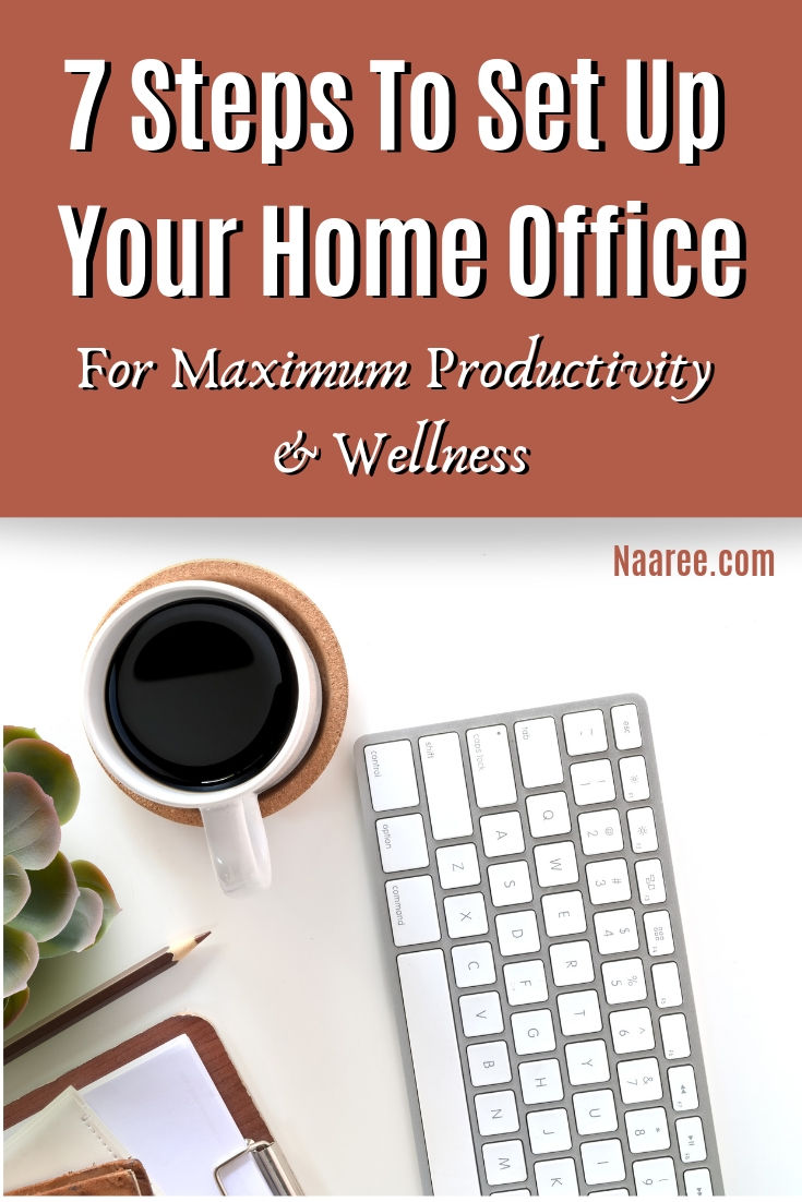 Set Up Your Home Office For Maximum Productivity And Wellness