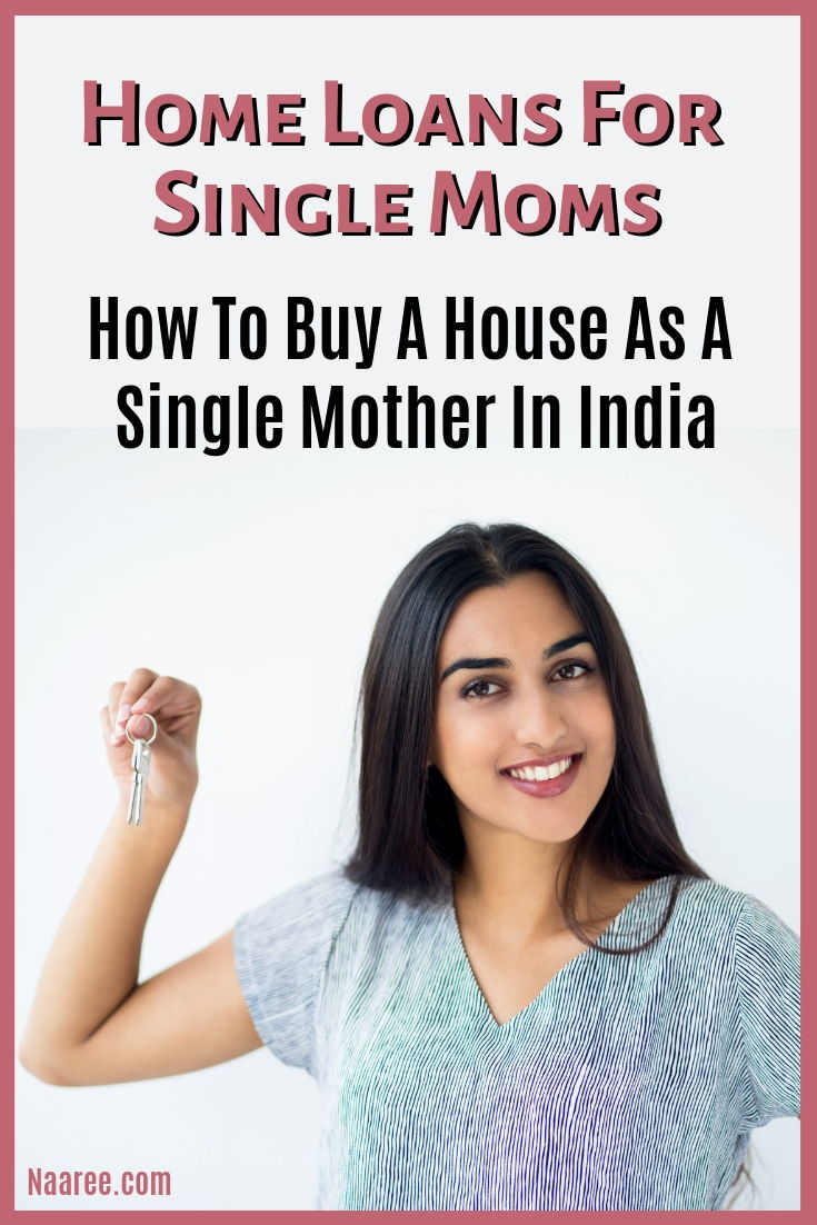Home Loans For Single Moms - How To Buy A House As A Single Mother In India