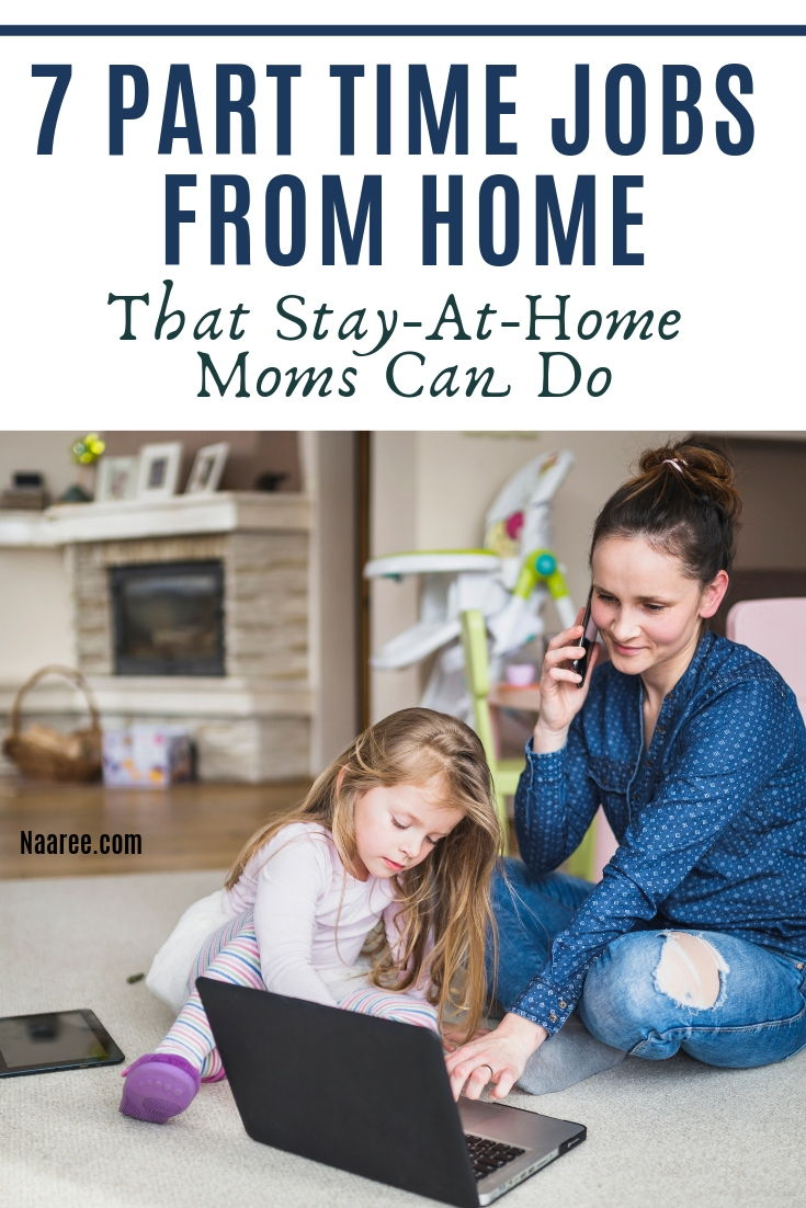 7 Part Time Jobs From Home That Stay-At-Home Moms Can Do